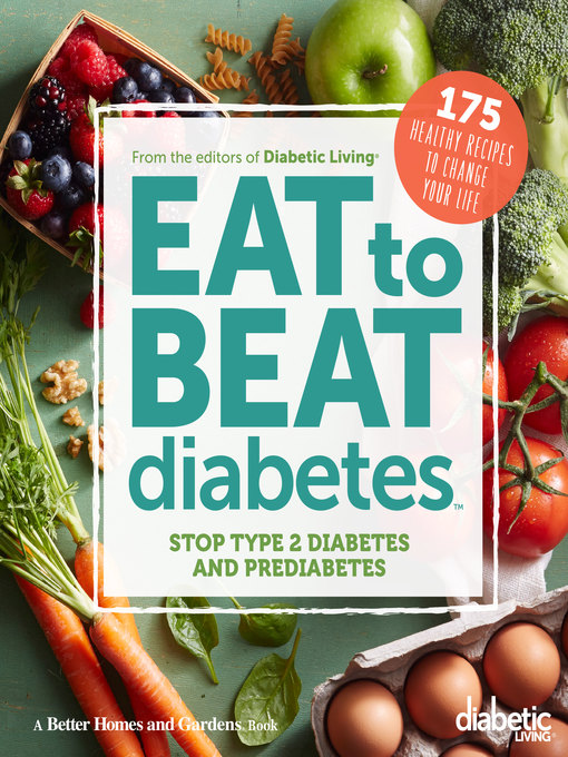 Title details for Diabetic Living Eat to Beat Diabetes by Diabetic Living Editors - Available