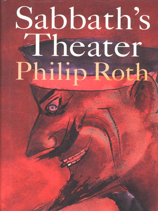 Title details for Sabbath's Theater by Philip Roth - Available