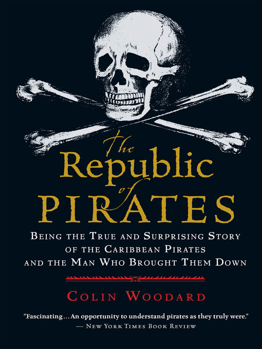 Title details for The Republic of Pirates by Colin Woodard - Available
