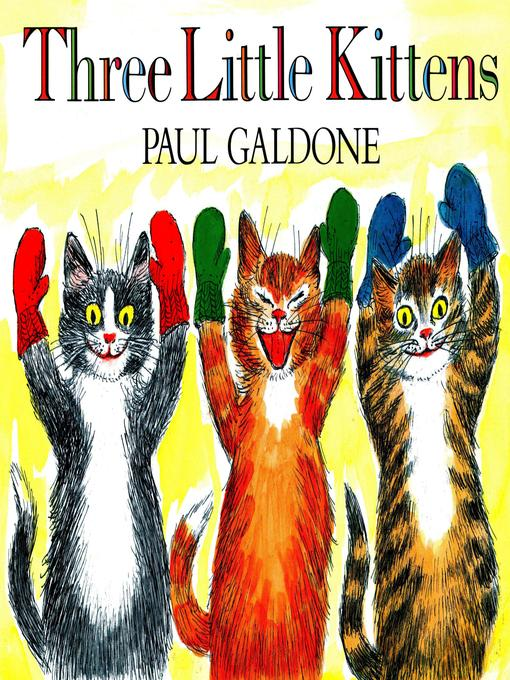 Title details for Three Little Kittens by Paul Galdone - Wait list