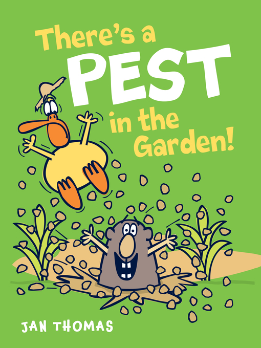 Title details for There's a Pest in the Garden! by Jan Thomas - Wait list