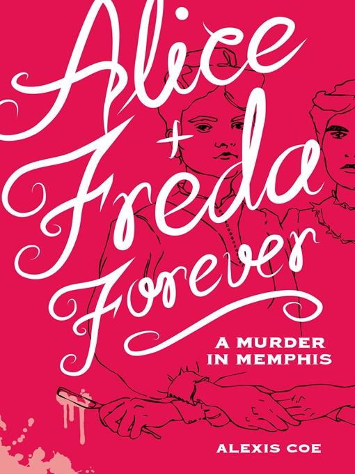 Title details for Alice + Freda Forever by Alexis  Coe - Wait list