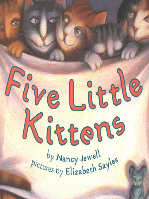Title details for Five Little Kittens by Nancy Geller Jewell - Available