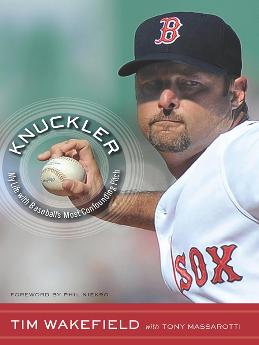Title details for Knuckler by Tim Wakefield - Wait list