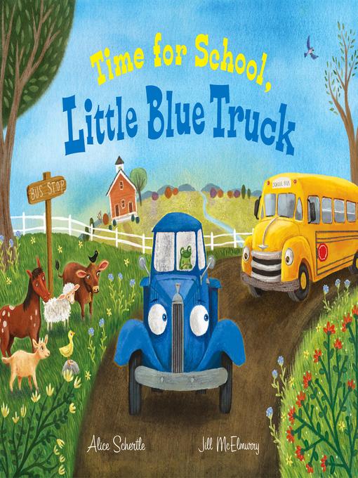 Title details for Time for School, Little Blue Truck by Alice Schertle - Wait list