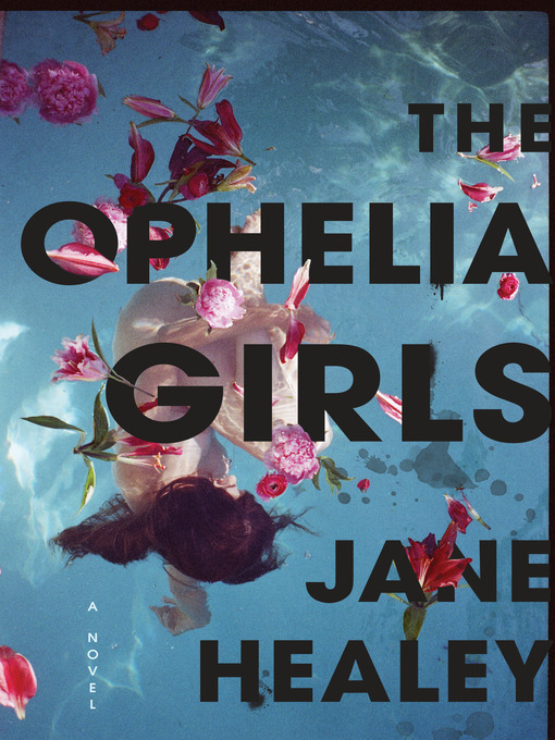 Title details for The Ophelia Girls by Jane Healey - Available
