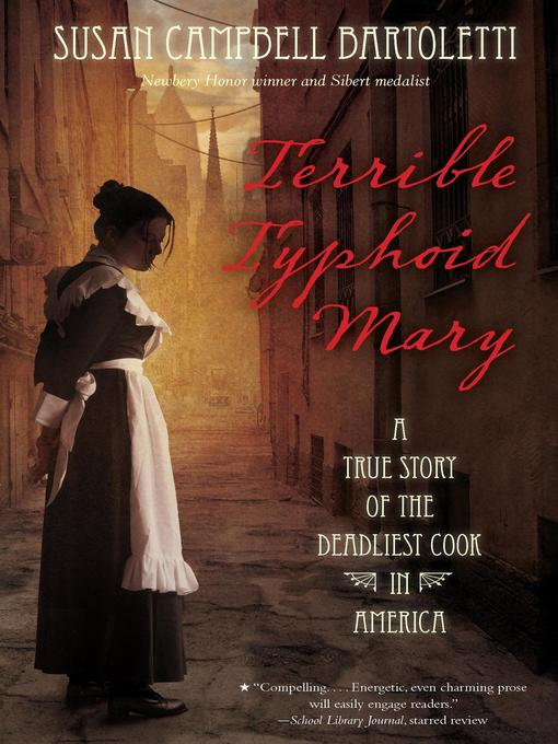 Title details for Terrible Typhoid Mary by Susan Campbell Bartoletti - Available