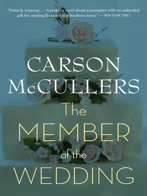 Title details for The Member of the Wedding by Carson McCullers - Available