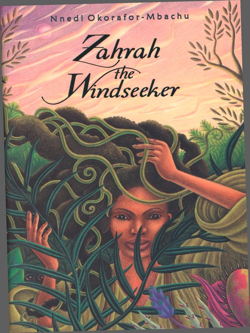 Title details for Zahrah the Windseeker by Nnedi Okorafor-Mbachu - Wait list