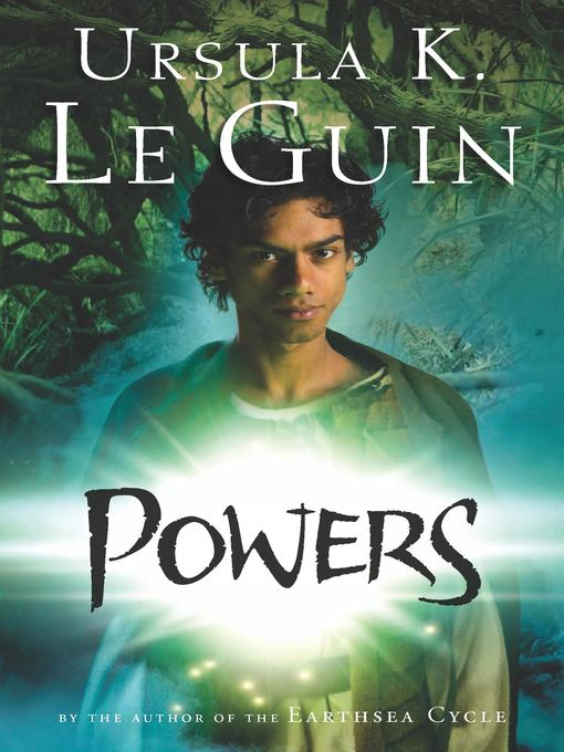 Title details for Powers by Ursula K. Le Guin - Available