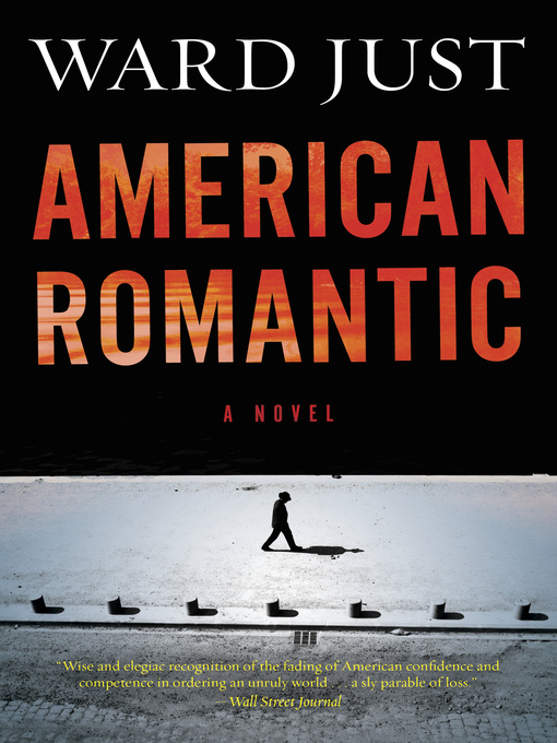 Title details for American Romantic by Ward Just - Available