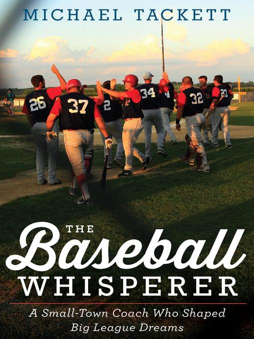 Title details for The Baseball Whisperer by Michael Tackett - Wait list