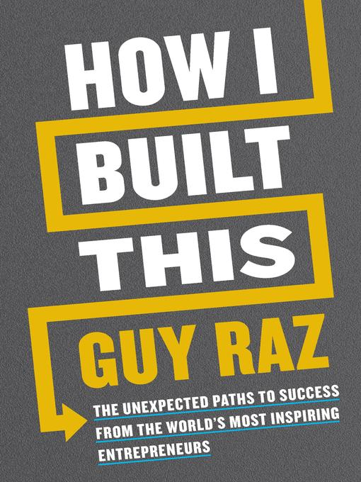 Title details for How I Built This by Guy Raz - Available