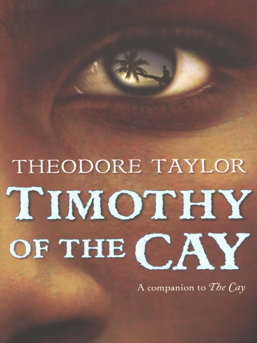 Title details for Timothy of the Cay by Theodore Taylor - Wait list