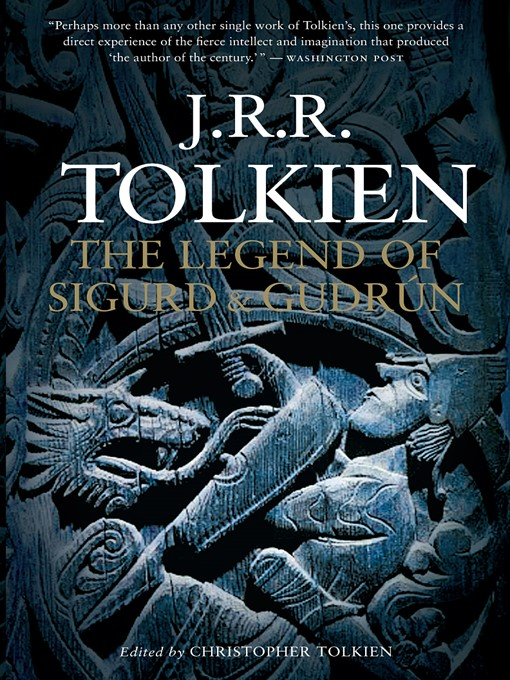 Title details for The Legend of Sigurd and Gudrún by J.R.R. Tolkien - Available
