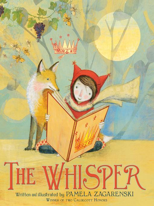 Title details for The Whisper by Pamela Zagarenski - Wait list