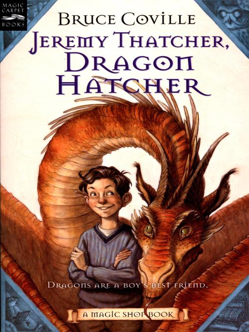 Title details for Jeremy Thatcher, Dragon Hatcher by Bruce Coville - Available