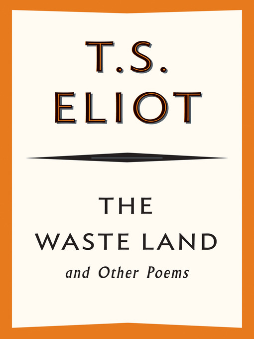 Title details for The Waste Land and Other Poems by T. S. Eliot - Available