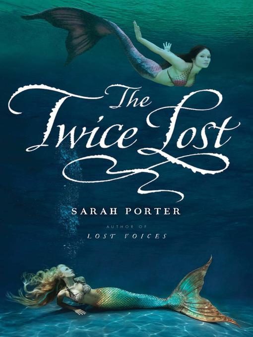 Title details for The Twice Lost by Sarah Porter - Available