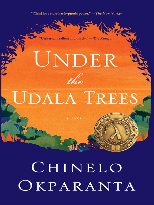 Title details for Under the Udala Trees by Chinelo Okparanta - Available