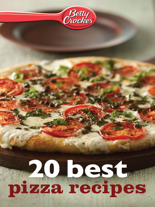 Title details for Betty Crocker 20 Best Pizza Recipes by Betty Crocker - Available