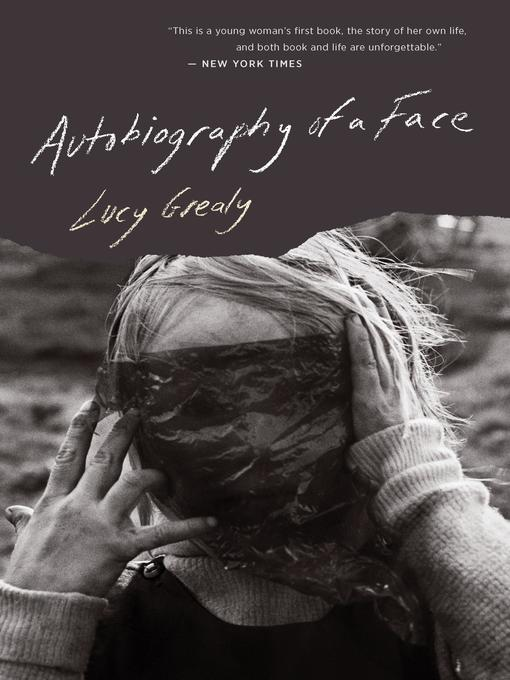 Title details for Autobiography of a Face by Lucy Grealy - Wait list