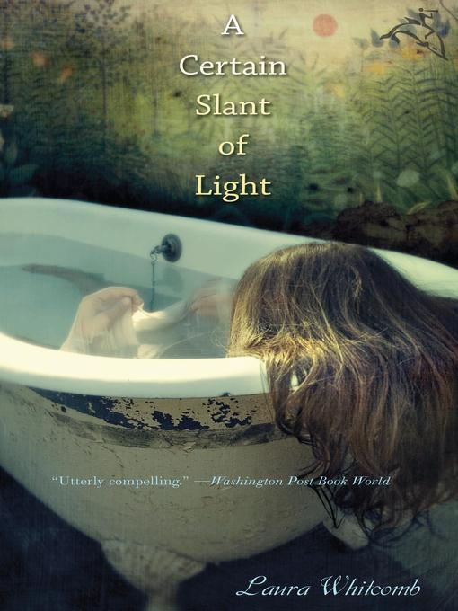Title details for A Certain Slant of Light by Laura Whitcomb - Available