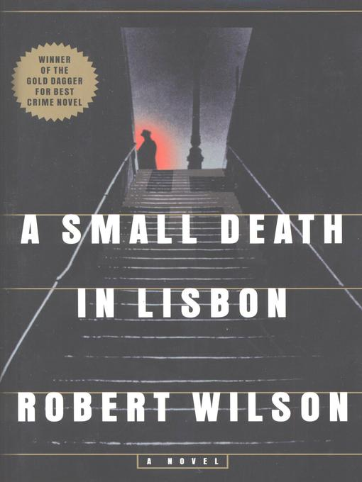 Title details for A Small Death in Lisbon by Robert Wilson - Available