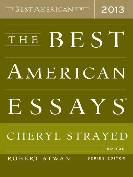 Title details for The Best American Essays 2013 by Robert Atwan - Available