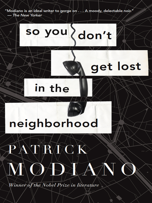 Title details for So You Don't Get Lost in the Neighborhood by Patrick Modiano - Available