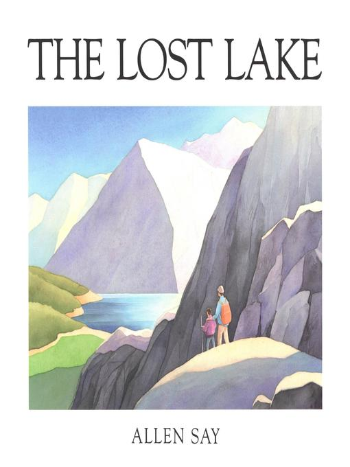 Title details for The Lost Lake by Allen Say - Available