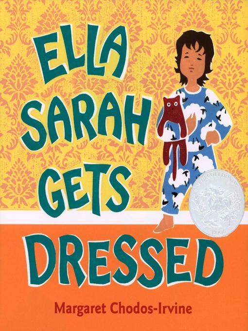 Title details for Ella Sarah Gets Dressed by Margaret Chodos-Irvine - Available