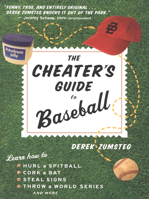 Title details for The Cheater's Guide to Baseball by Derek Zumsteg - Available