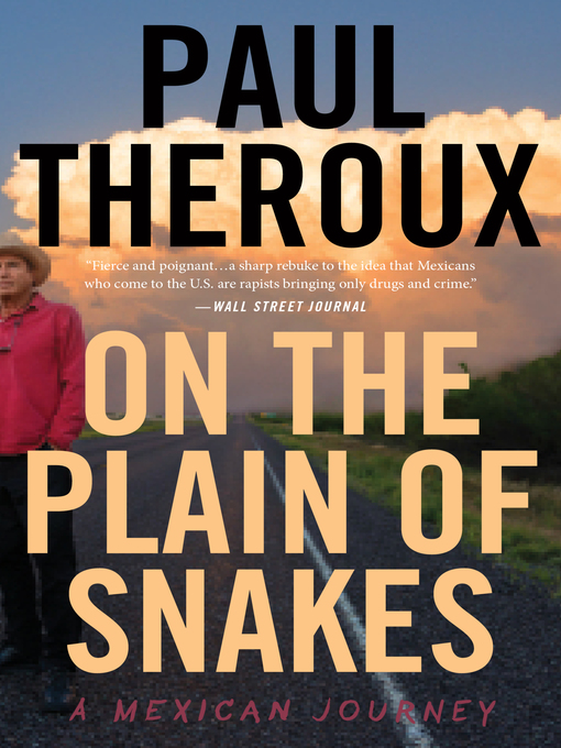 Title details for On the Plain of Snakes by Paul Theroux - Wait list