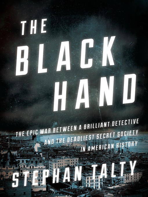 Title details for The Black Hand by Stephan Talty - Available