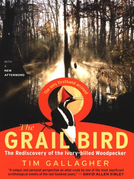 Title details for The Grail Bird by Tim Gallagher - Available