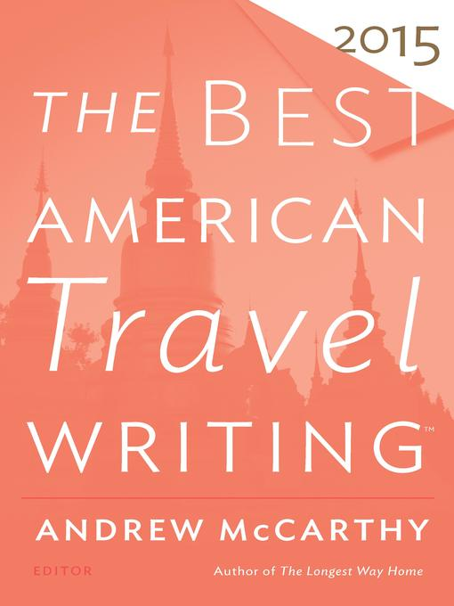 Title details for The Best American Travel Writing 2015 by Andrew McCarthy - Available