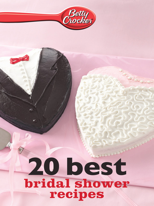title details for betty crocker 20 best bridal shower recipes by betty crocker available