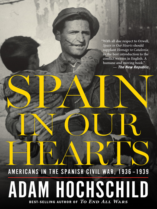 Title details for Spain in Our Hearts by Adam Hochschild - Available