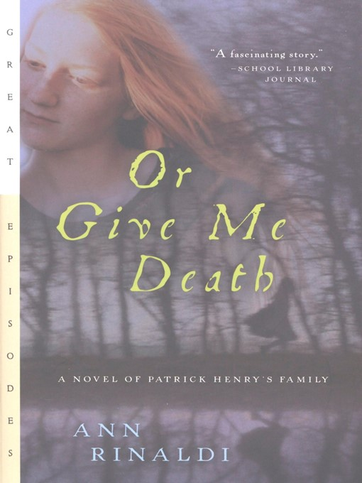 Title details for Or Give Me Death by Ann Rinaldi - Available