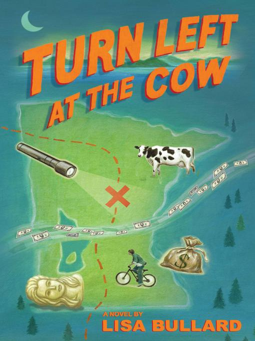 Title details for Turn Left at the Cow by Lisa Bullard - Available