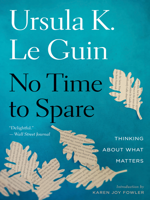 Title details for No Time to Spare by Ursula K. Le Guin - Available