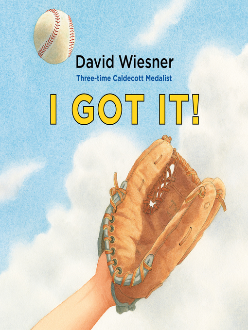 Title details for I Got It! by David Wiesner - Available