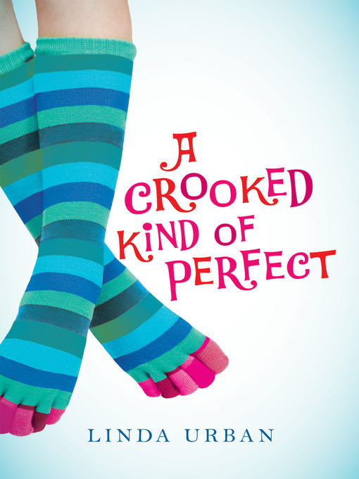 Title details for A Crooked Kind of Perfect by Linda Urban - Available