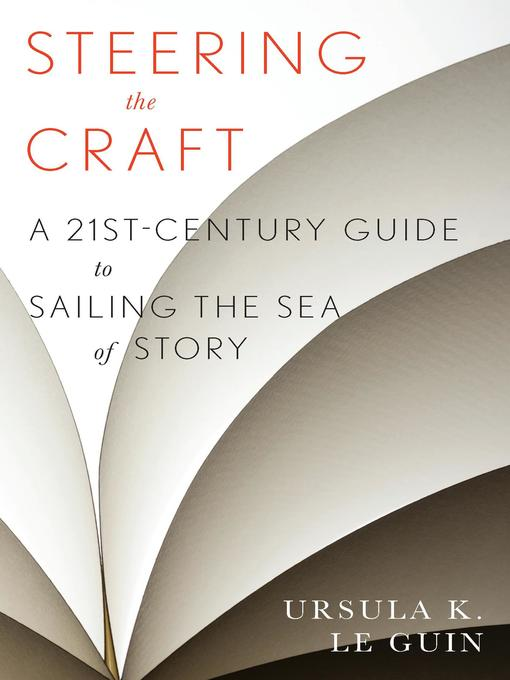Title details for Steering the Craft by Ursula  K. Le Guin - Wait list
