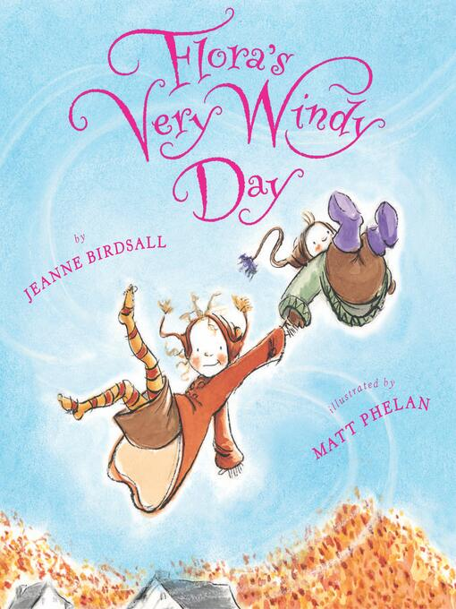 Title details for Flora's Very Windy Day by Jeanne Birdsall - Available