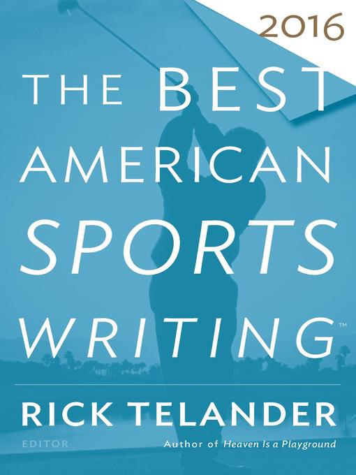 Title details for The Best American Sports Writing 2016 by Rick Telander - Wait list