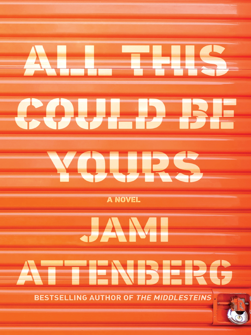 Title details for All This Could Be Yours by Jami Attenberg - Wait list