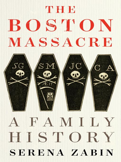 Title details for The Boston Massacre by Serena Zabin - Available