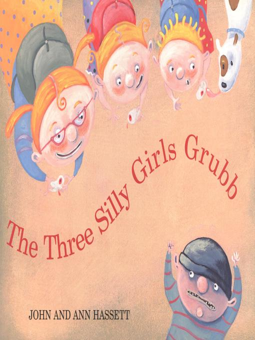 Title details for The Three Silly Girls Grubb by Ann Hassett - Available